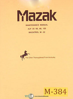 Mazak Ajv 35 60 80 And 120 M-32 Mazatrol Machine Center Maintenance Manual 1996