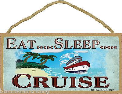 Eat Sleep Cruise Cruising Cruise Ship Sign Plaque 5X10