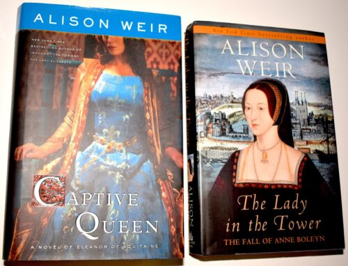 2 Alison Weir Novels Hardcover Books Captive Queen ~ Lady in the Tower FREE S&H