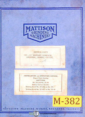 Mattison 36 - 48 Rotary Surface Grinder Installation Operations Parts Manual