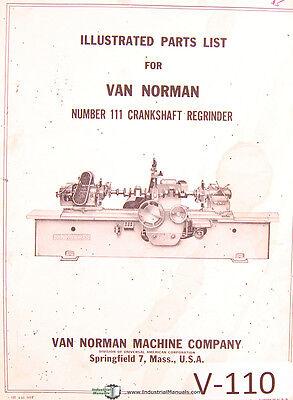 Van Norman 111 Crankshaft Re Grinder Illustrated Parts List Manual Year 1963