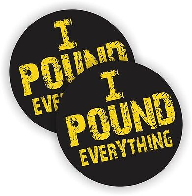 2x Pound Everything Hard Hat Stickers Decals Funny Welding Helmet Labels