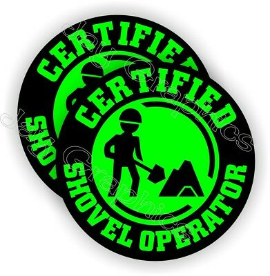 Certified Shovel Operator Funny Hard Hat Stickers - Decals Labels Helmet