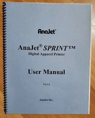 Anajet Sprint Digital Apparel Printer User Manual 1.1 For Anajet Sptint Garment