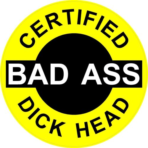 "3 – Certified Bad Ass Dick Head 2"" Hard Hat/helmet Stickers"