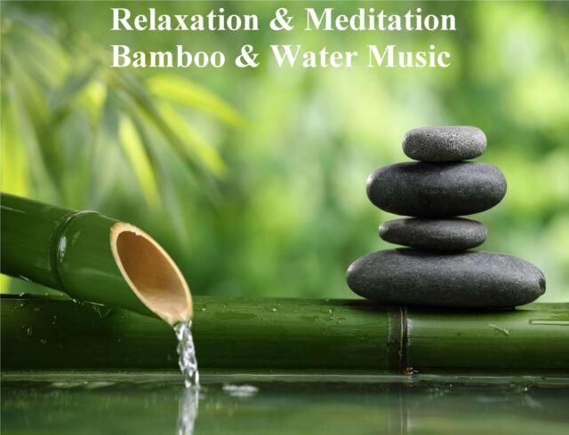 BAMBOO & WATER RELAXATION MUSIC CD, CALMING MEDITATION, REIKI, SLEEP AID NEW AGE