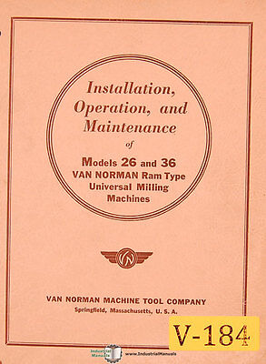 Van Norman 26 And 36 Milling Machine Install Operate And Maintenance Manual