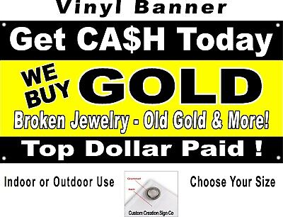 Get Cash Today We Buy Gold Broken Jewelry Old Gold Banner Sign Choice Of Sizes