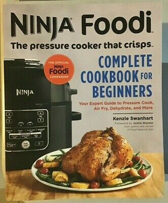 Ninja Foodi: The Pressure Cooker that Crisps: Complete Cookbook for Beginners
