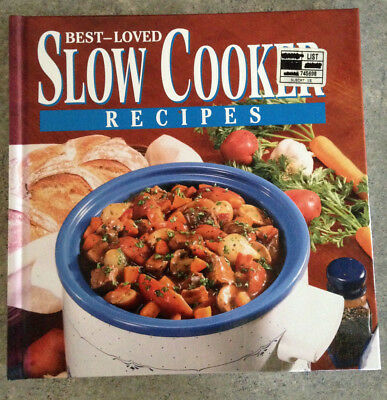 Best Loved Slow Cooker Recipes 1998  Starters Soups Chilies Main Side