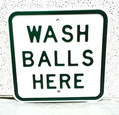 Embossed  HEAVY STEEL  WASH BALLS HERE   Golf Course Sign