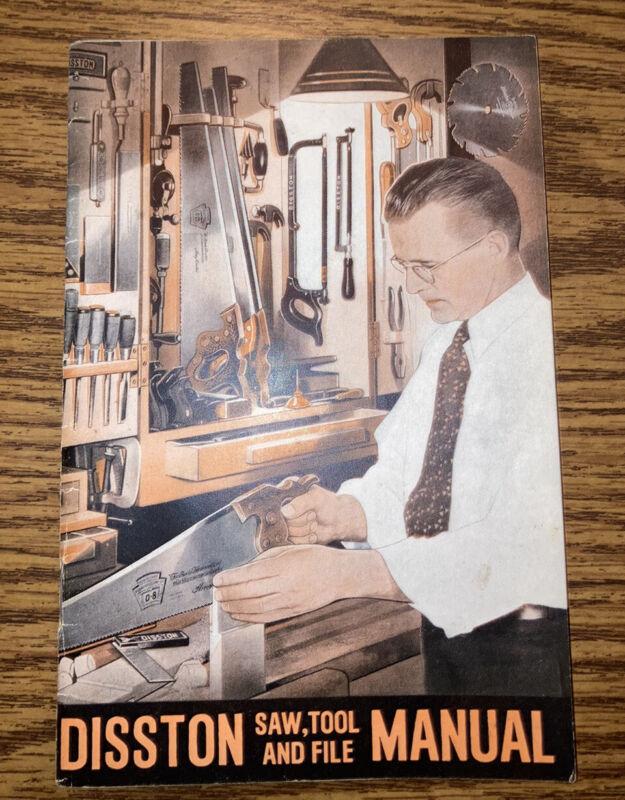 Vintage Disston Tool Manual Saws Files & Tools 1840 - 1939 History