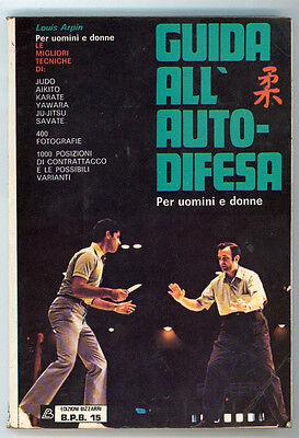 ARPIN LOUIS GUIDA ALL'AUTODIFESA BIZZARRI 1973 ARTI MARZIALI SPORT I° EDIZ.