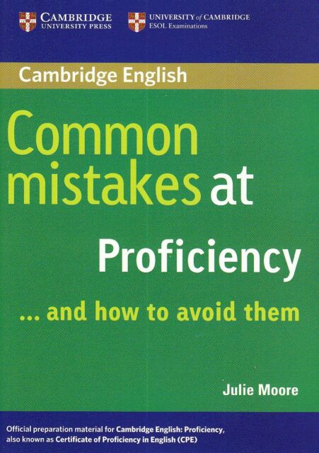 Cambridge COMMON MISTAKES AT PROFICIENCY (CPE) ...AND HOW TO AVOID THEM @New@