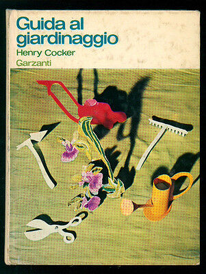 COCKER HENTY GUIDA AL GIARDINAGGIO GARZANTI 1975 I° EDIZ. GUIDE FLORICOLTURA