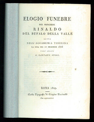 CELLI GAETANO ELOGIO FUNEBRE MARCHESE RINALDO DEL BUFALO DELLA VALLE ROMA 1829
