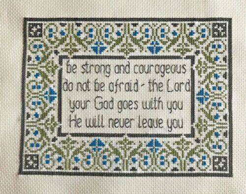 finished completed cross stitch unframed Be Strong and Courageous