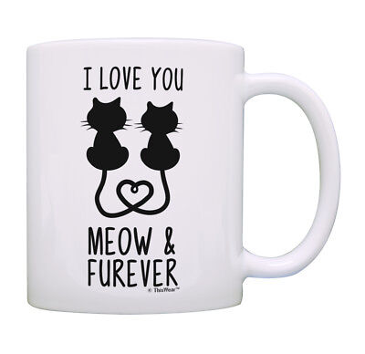 Cat Gifts For Women I Love You Meow   Forever Funny Cat Coffee Mug Tea Cup