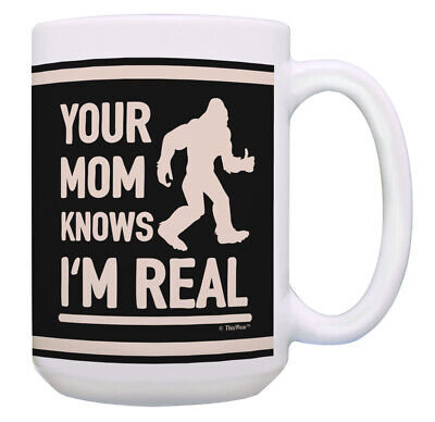 Camping Gifts for Men Your Mom Knows I'm Real Sasquatch Gift