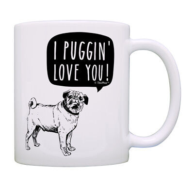 Pug Gifts for Women I Puggin' Love You Funny Pug Gifts for C