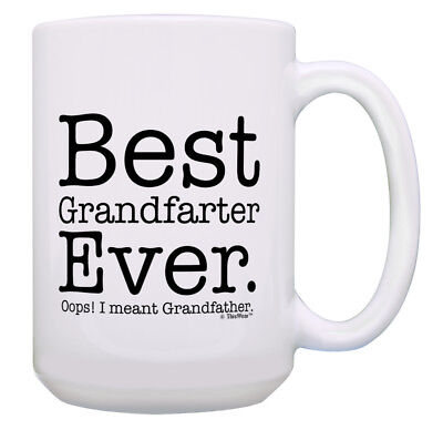 Grandpa Gifts for Men Best Grandfarter Ever Oops Meant 15oz Coffee Mug Tea (Best Gifts For New Grandpa)