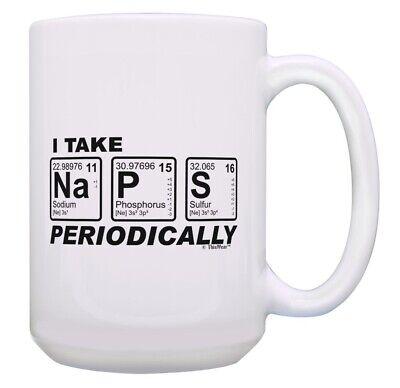 Science Teacher Gifts (Science Teacher Gifts Take Naps Periodically Periodic Table 15oz Coffee)