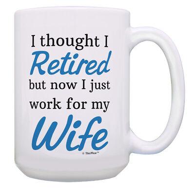 (Funny Retirement Mug I Thought I Retired But Now I just 15oz Coffee Mug Tea Cup)
