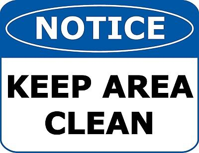 """""""Notice Keep Area Clean"""" OSHA Safety Warehouse Office Sign for sale  Shipping to India"""