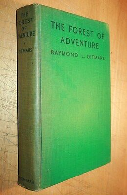 THE FOREST OF ADVENTURE RAYMOND DITMARS 1st edition 1933