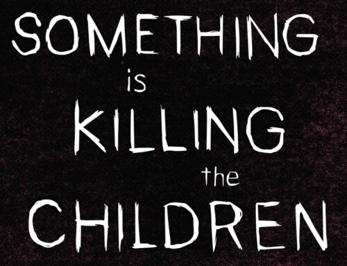 Something is Killing the Children | Choose Your Comic From the Drop Down | Boom!