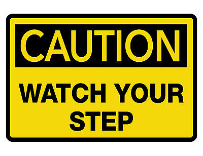 Caution Watch Your Step Sign Custom Metal Sign Durable Aluminum No Rust Dc276
