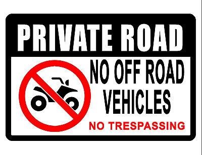 Private Road No Atv Sign Durable Aluminum No Rust Full Color Sign No Tress 502