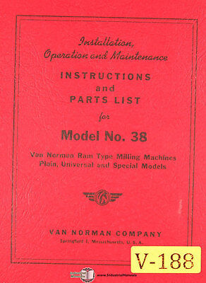 Van Norman 38 Plain Universal And Special Milling Instructions And Parts Manual
