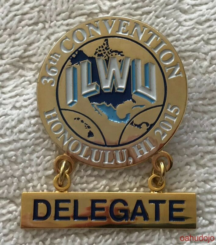 ILWU 36th Convention DELEGATE Pin Honolulu, HI 2015 Longshore Warehouse Union