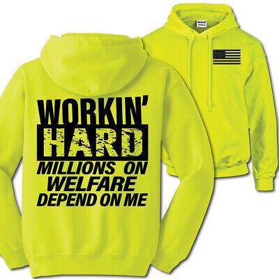 Workin' Hard, Millions On Welfare.   His-Vis Work Hoodie S-3X American Flag USA
