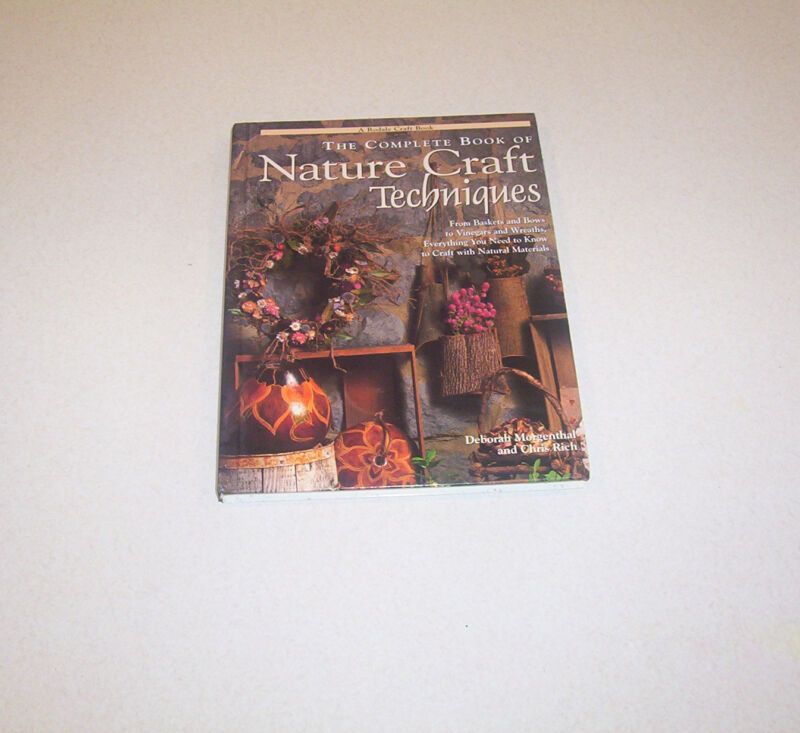 """""""The Complete Book of Nature Craft Techniques"""" Book Hardback"""