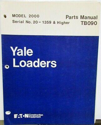 Yale Loaders Model 2000 Parts Manual Serial 20-1359 Higher