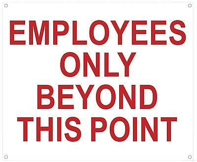 Employees Only Beyond This Point Sign White Aluminium 10x12 -rust Free