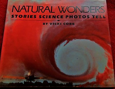 "RARE BOOK ""NATURAL WONDERS; STORIES SCIENCE PHOTOS TELL"" BY VICKI COBB ~ HC"