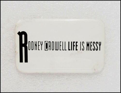 Rodney Crowell Life Is Messy 1992 Promo Pin Badge