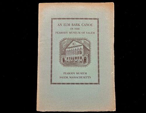 AN ELM BARK CANOE IN THE PEABODY MUSEUM OF SALEM 1949  BOOKLET  SCARCE