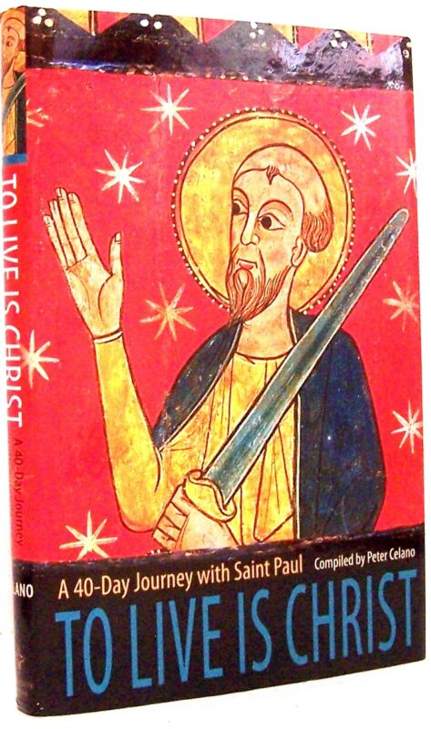 To Live Is Christ A 40-Day Journey with Saint Paul by Peter Celan New with *rm