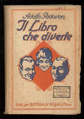 PADOVAN ADOLFO IL LIBRO CHE DIVERTE BOTTEGA DI POESIA 1925 I° EDIZ. UMORISMO