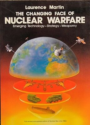 Changing Face Of Nuclear Warfare   Strategy And New Technology By Laurence W