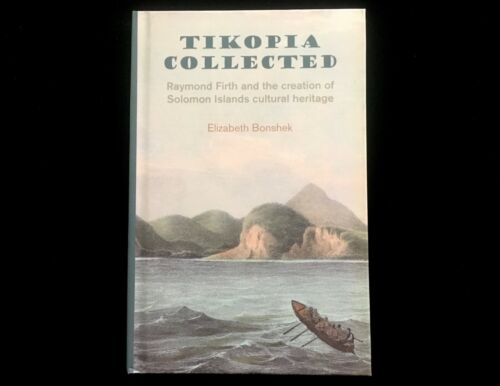 TIKOPIA COLLECTE RAYMOND FIRTH & CREATION OF SOLOMON ISLANDS CULTURAL HERITAGE
