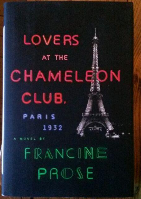 Lovers at the Chameleon Club, Paris 1932 by Francine Prose - HC/DJ