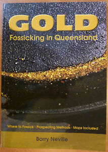 GOLD FOSSICKING IN QUEENSLAND BOOK Plus bonus QUEENSLAND GOLD MAP of Goldfields