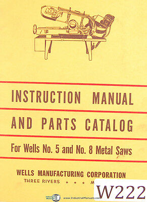 Wells No. 5 And 8 Metal Cutting Saws Instructions And Parts Manual 1957