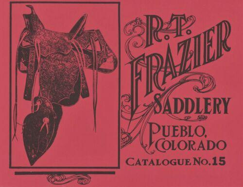 R.T. Frazier Saddles Leather Goods Harnesses Spurs / 1914 Catalog Reprint Book