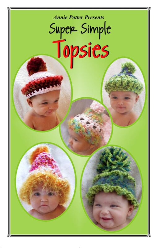 Crochet Annie Potter Presents Super SimpleTopsies crochet baby hat pattern